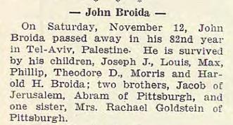 "John Broida Obituary. ""The Jewish Criterion"" 18 Nov 1938, Vol. 93, No. 2, Page 25. Courtesy of ""Pittsburgh Jewish Newspaper Project,""  http://digitalcollections.library.cmu.edu/pjn"