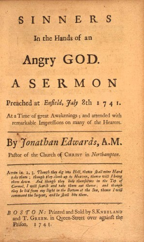 """08 July 1741 sermon of Jonathan Edwards: """"Sinners in the Hands of an Angry God."""" via Wikipedia, public domain."""